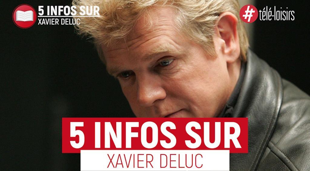 5 infos sur Xavier Deluc