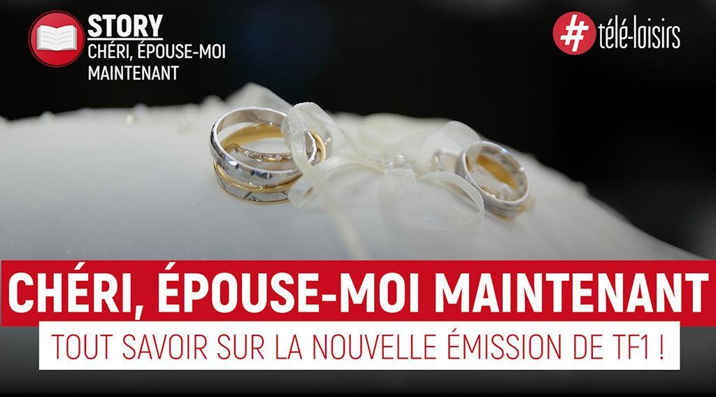 Chéri, épouse-moi maintenant - tout savoir sur l'émission de TF1 !