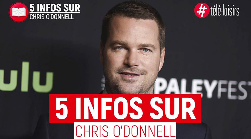 Chris O'Donnell : 5 choses à savoir sur l'acteur de NCIS : Los Angeles