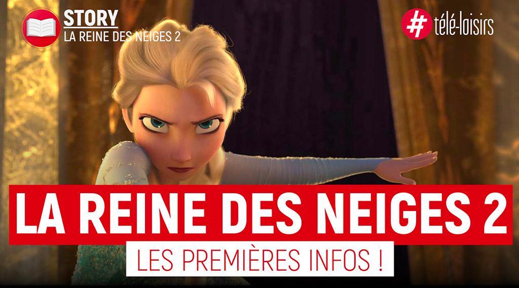 Les Premières Infos Sur La Reine Des Neiges 2