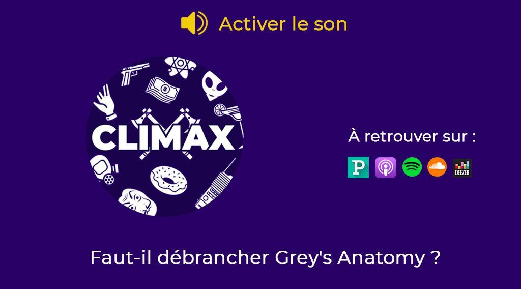 Climax, le podcast de Télé-Loisirs : faut-il débrancher Grey's Anatomy ?